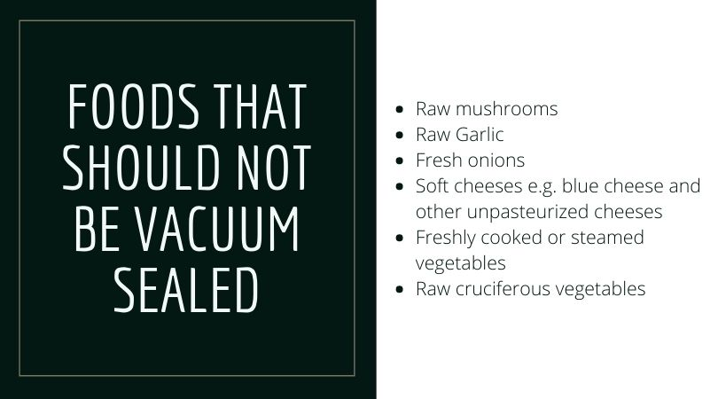 Food List That are not suitable for vacuum sealed