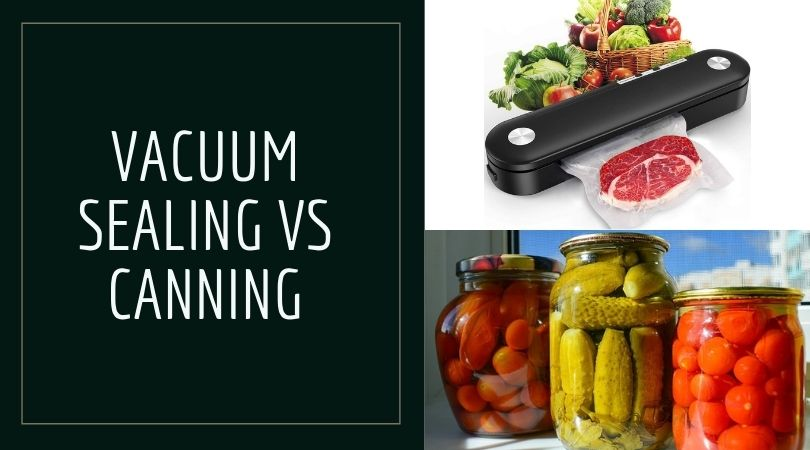 Vacuum Sealing vs Canning